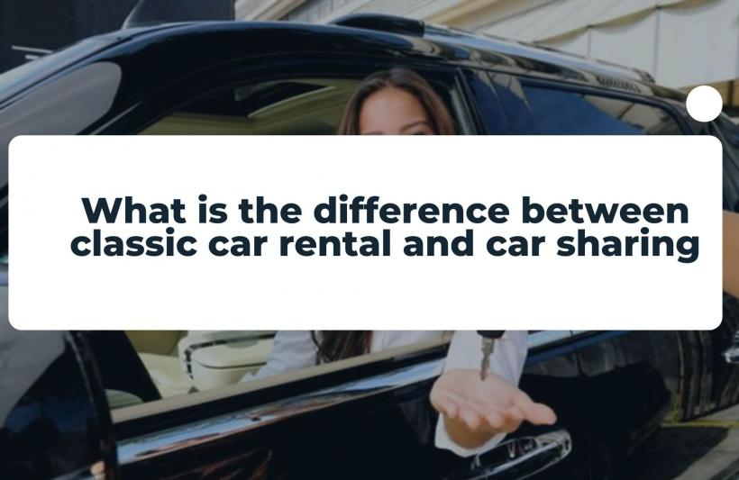 What is the difference between classic car rental and car sharing